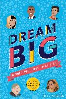 Dream Big! Heroes Who Dared to Be Bold (100 people - 100 ways to change the world) (Paperback)