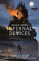 Infernal Devices - Mortal Engines Quartet 3 (Paperback)