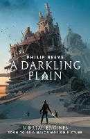 A Darkling Plain - Mortal Engines Quartet 4 (Paperback)