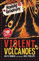 Horrible Geography: Violent Volcanoes (Reloaded) - Horrible Geography (Paperback)