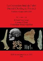 Le Gravettien final de l'abri Pataud (Dordogne France): Fouilles et etudes 2005-2009 - British Archaeological Reports International Series (Paperback)