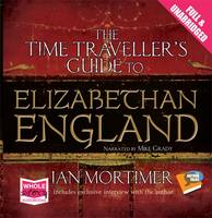 The Time Traveller's Guide to Elizabethan England (CD-Audio)