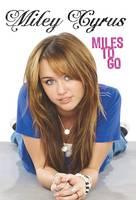 Miley Cyrus: Miles to Go (Hardback)