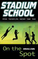 On the Spot - Stadium School (Paperback)