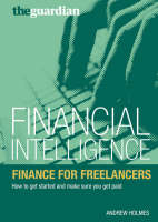 Finance for Freelancers: How to Get Started and Make Sure You Get Paid - Financial Intelligence (Paperback)