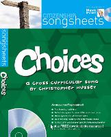 Choices: A Cross-Curricular Song by Christopher Hussey - Songsheets