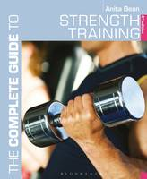 The Complete Guide to Strength Training - Complete Guides (Paperback)