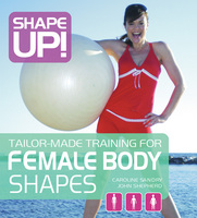 Shape Up!: Tailor-made Training for Female Body Shapes (Paperback)
