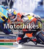 Extreme Motorbikes: The Incredible World of the Two-wheeler - Extreme! (Hardback)