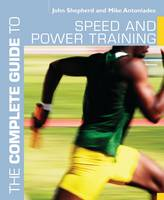 The Complete Guide to Speed and Power Training - Complete Guides (Paperback)