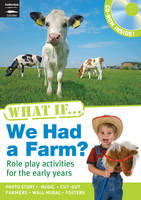 What If We Had a Farm?: Book and CD-ROM - What If?