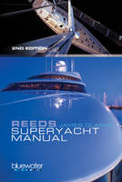 Reeds Superyacht Manual: Published in Association with Bluewater Training (Spiral bound)