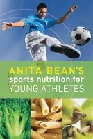 Anita Bean's Sports Nutrition for Young Athletes (Paperback)