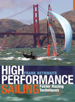 High Performance Sailing: Faster Racing Techniques (Paperback)