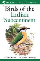 Birds of the Indian Subcontinent: India, Pakistan, Sri Lanka, Nepal, Bhutan, Bangladesh and the Maldives - Helm Field Guides (Paperback)