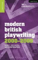Modern British Playwriting: 2000-2009: Voices, Documents, New Interpretations - Decades of Modern British Playwriting (Paperback)