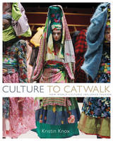 Culture to Catwalk: How World Cultures Influence Fashion (Hardback)