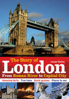 The Story of London: From Roman River to Capital City (Paperback)