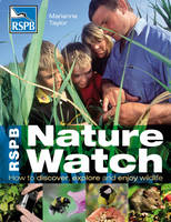 RSPB Nature Watch: How to discover, explore and enjoy wildlife - RSPB (Paperback)