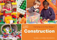 Construction Carrying on in KS1 - Carrying on in Key Stage 1 (Paperback)