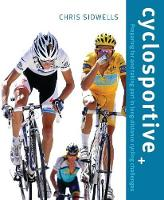 Cyclosportive: Preparing For and Taking Part in Long Distance Cycling Challenges (Paperback)