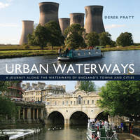 Urban Waterways: A Window on to the Waterways of England's Towns and Cities (Hardback)