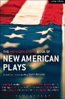 The Methuen Drama Book of New American Plays: Stunning; The Road Weeps, the Well Runs Dry; Pullman, WA; Hurt Village; Dying City; The Big Meal - Play Anthologies (Paperback)