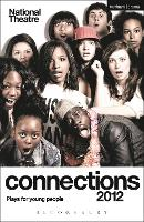 National Theatre Connections 2012: Plays for Young People: Victim Sidekick Boyfriend Me; Journey to X; Little Foot; Prince of Denmark; Socialism is Great; The Grandfathers; Alice by Heart; Generation Next; So You Think You're a Superhero?; The Ritual - Play Anthologies (Paperback)