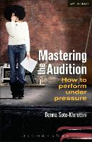 Mastering the Audition: How to Perform under Pressure (Paperback)