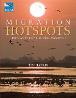 RSPB Migration Hotspots: The World's Best Bird Migration Sites - RSPB (Hardback)