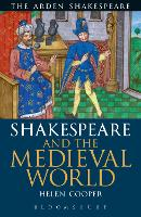 Shakespeare and the Medieval World - Arden Critical Companions (Paperback)