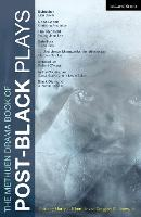 The Methuen Drama Book of Post-Black Plays: Bulrusher; Good Goods; The Shipment; Satellites; And Jesus Moonwalks the Mississippi; Antebellum; In the Continuum; Black Diamond - Play Anthologies (Paperback)