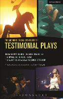 The Methuen Drama Anthology of Testimonial Plays: Bystander 9/11; Big Head; The Fence; Come Out Eli; The Travels; On the Record; Seven; Pajarito Nuevo la Lleva: The Sounds of the Coup - Play Anthologies (Paperback)