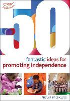 50 Fantastic ideas for Promoting Independence - 50 Fantastic Ideas (Paperback)