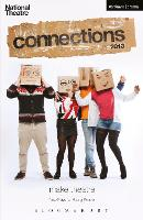 National Theatre Connections 2013: The Guffin; Mobile Phone Show; What Are They Like?; We Lost Elijah; I'm Spilling My Heart Out Here; Tomorrow I'll Be Happy; Soundclash; Don't Feed the Animals; Ailie and the Alien; Forty-Five Minutes - Plays and Playwrights (Paperback)