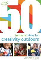 50 fantastic ideas for Creativity Outdoors - 50 Fantastic Ideas (Paperback)