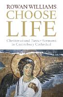 Choose Life: Christmas and Easter Sermons in Canterbury Cathedral (Paperback)