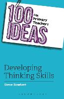 100 Ideas for Primary Teachers: Developing Thinking Skills - 100 Ideas for Teachers (Paperback)