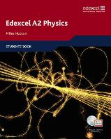 Edexcel A Level Science: A2 Physics Students' Book with ActiveBook CD - Edexcel GCE Physics 2008