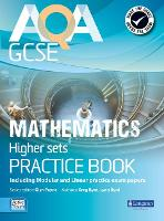 AQA GCSE Mathematics for Higher sets Practice Book: including Modular and Linear Practice Exam Papers - AQA GCSE Maths 2010 (Paperback)