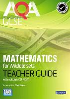 AQA GCSE Mathematics for Middle Sets Teacher Guide: for Modular and Linear specifications - AQA GCSE Maths 2010