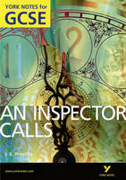 An Inspector Calls: York Notes for GCSE (Grades A*-G) - York Notes (Paperback)