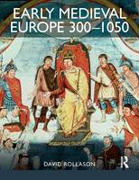 Early Medieval Europe 300-1050: The Birth of Western Society (Paperback)