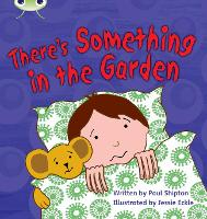 Bug Club Phonics Fiction Year 1 Phase 4 Set 12 There's Something In the Garden - Phonics Bug (Paperback)
