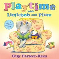 Littlebob and Plum: Playtime with Littlebob and Plum - Littlebob and Plum (Hardback)