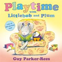 Playtime with Littlebob and Plum - Littlebob and Plum (Paperback)