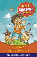 Aesop's Awesome Rhymes: The Boy Who Cried Wolf: Book 2 - Aesop's Awesome Rhymes (Hardback)