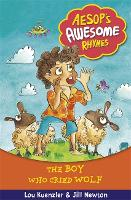 Aesop's Awesome Rhymes: The Boy Who Cried Wolf: Book 2 - Aesop's Awesome Rhymes (Paperback)