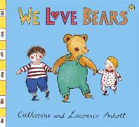 Anholt Family Favourites: We Love Bears - Anholt Family Favourites (Paperback)