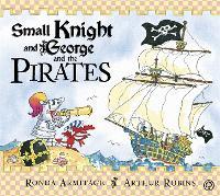 Small Knight and George: Small Knight and George and the Pirates - Small Knight and George (Paperback)